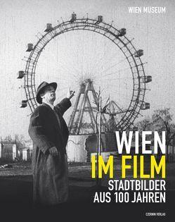 Wien im Film von Dewald,  Christian, Loebenstein,  Michael, Schwarz,  Werner M