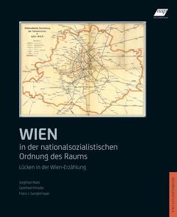 Wien in der nationalsozialistischen Ordnung des Raums von Gangelmayer,  Franz J., Mattl,  Siegfried, Pirhofer,  Gottfried