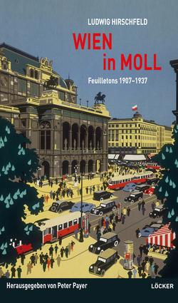 Wien in Moll von Hirschfeld,  Ludwig, Payer,  Peter