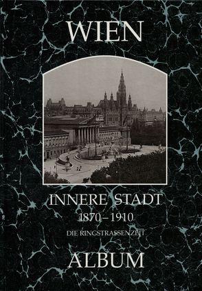 Wien, Innere Stadt 1870-1910 von Lunzer,  Christian, Seemann,  Helfried