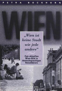 «Wien ist keine Stadt wie jede andere» von Bockhorn-Nemeth,  Petra