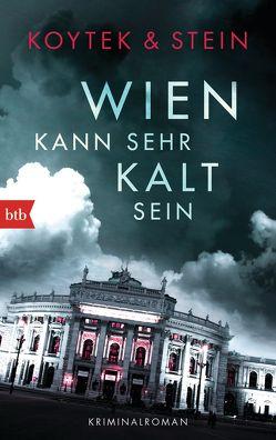 Wien kann sehr kalt sein von Koytek,  Georg, Stein,  Lizl