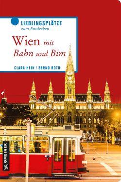 Wien mit Bahn und Bim von Hein,  Clara, Roth,  Bernd