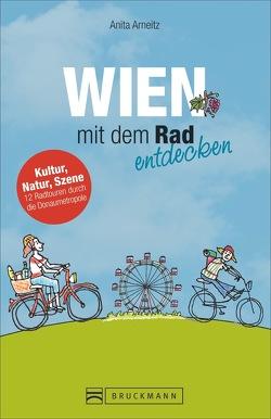Wien mit dem Rad entdecken von Arneitz,  Anita
