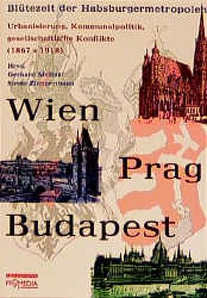Wien – Prag – Budapest von Melinz,  Gerhard, Zimmermann,  Susan