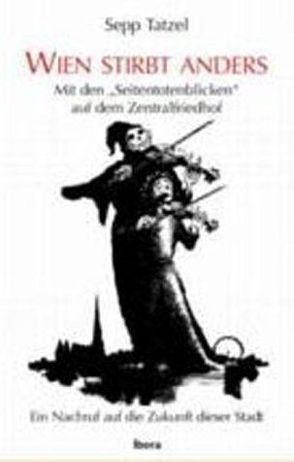 Wien stirbt anders von Mayerhofer,  Gerald A, Tatzel,  Sepp