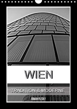 Wien, Tradition und Moderne (Wandkalender 2018 DIN A4 hoch) von Plesky,  Roman
