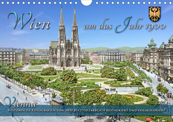 Wien um das Jahr 1900 – Fotos neu restauriert und koloriertAT-Version (Wandkalender 2021 DIN A4 quer) von Tetsch,  André