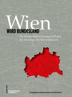 Wien wird Bundesland von Hachleitner,  Bernhard, Mertens,  Christian