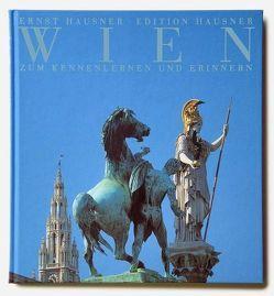 Wien. Zum Kennenlernen und Erinnern von Hausner,  Ing. Ernst