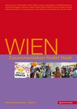 Wien –Zusammenleben findet Stadt von Häupl,  Michael, Schicker,  Rudolf
