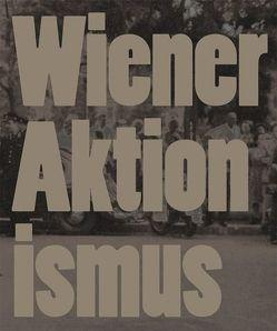 Wiener Aktionismus Kunst und Aufbruch im Wien der 1960er-Jahre von Badura-Triska,  Eva, Klocker,  Hubert