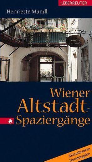 Wiener Altstadtspaziergänge von Mandl,  Henriette