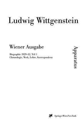 Wiener Ausgabe. 15 Bände, 6 Registerbände, 1 Einführungsband / Biographischer Apparat. Datierung 1929 – 1932 (Bände 1-10) von Nedo,  Michael, Wittgenstein,  L.