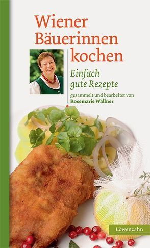 Wiener Bäuerinnen kochen von Wallner,  Rosemarie
