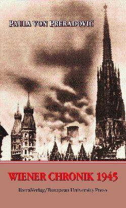 Wiener Chronik 1945 von Eigl,  Kurt, Preradovic,  Paula von, Schulmeister,  Otto