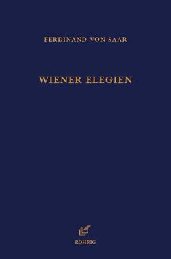 Wiener Elegien von Bogner,  Ralf, Saar,  Ferdinand von, Wiegand,  Hermann