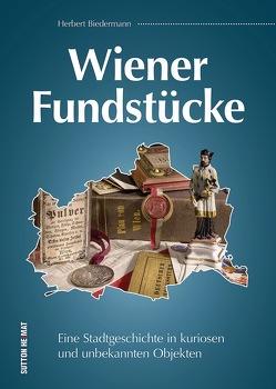 Wiener Fundstücke von Biedermann,  Herbert