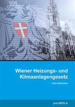 Wiener Heizungs- und Klimaanlagengesetz von proLIBRIS VerlagsgesmbH