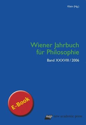 Wiener Jahrbuch für Philosophie 2006 von Klein,  Hans-Dieter