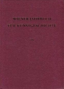 Wiener Jahrbuch für Kunstgeschichte / Wiener Jahrbuch für Kunstgeschichte von Aurenhammer,  Hans H, Bacher,  Ernst, Goldarbeiter,  Elisabeth, Rizzi,  Wilhelm G, Rosenauer,  Artur, Schwarz,  Michael V, Theisen,  Maria
