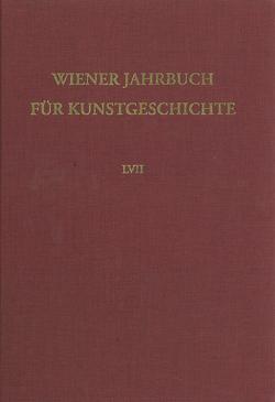 Wiener Jahrbuch für Kunstgeschichte / Wiener Jahrbuch Kunstgeschichte von Aurenhammer,  Hans H, Rizzi,  Wilhelm G, Schwarz,  Michael V