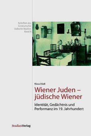 Wiener Juden – jüdische Wiener von Hödl,  Klaus