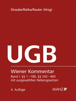 Wiener Kommentar zum Unternehmensgesetzbuch – UGB inkl. 64. Lieferung + Stichwortverzeichnis von Ratka,  Thomas, Rauter,  Roman Alexander, Straube,  Manfred
