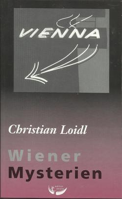 Wiener Mysterien von Loidl,  Christian, Mikes,  Giovanni, Okopenko,  Andreas