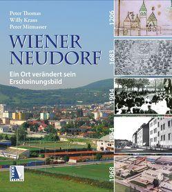 Wiener Neudorf – Ein Ort verändert sein Erscheinungsbild von Kraus,  Willi, Mitmasser,  Peter, Thomas,  Peter