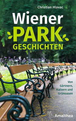 Wiener Parkgeschichten von Hlavac,  Christian