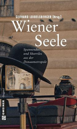 Wiener Seele von Loibelsberger,  Gerhard