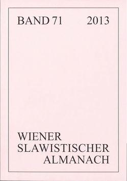 Wiener Slawistischer Almanach, Band 71/2013 von Hanse-Löve,  Aage A., Reuther,  Tilmann