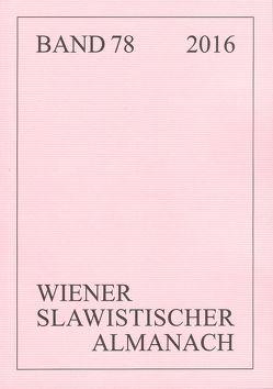 Wiener Slawistischer Almanach Band, 78/2016 von Biti,  Vladimir, Hansen-Löve,  Aage A, Reuther,  Tilmann
