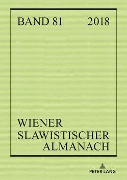 Wiener Slawistischer Almanach Band 81/2018 von Deutschmann,  Peter, Mendoza,  Imke, Reuther,  Tilmann, Woldan,  Alois