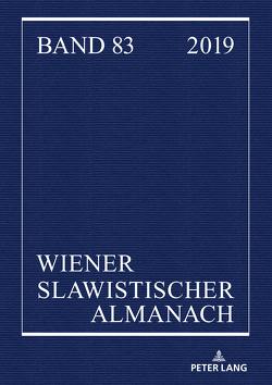 Wiener Slawistischer Almanach Band 83/2019 von Brehmer,  Bernhard, Hansen-Löve,  Aage A, Reuther,  Tilmann