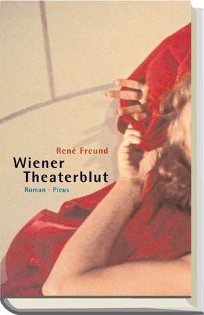 Wiener Theaterblut von Freund,  René
