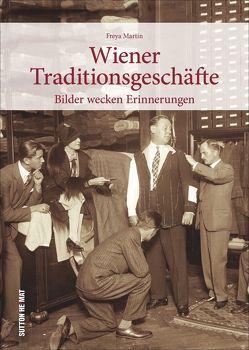Wiener Traditionsgeschäfte von Martin,  Freya