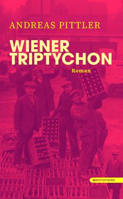 Wiener Triptychon von Pittler,  Andreas