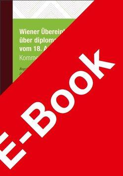 Wiener Übereinkommen über diplomatische Beziehungen vom 18. April 1961 von Oelfke,  Christian, Pröpstl,  Thomas, Raasch,  Holger, Wagner,  Niklas