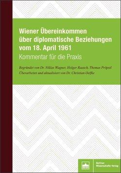 Wiener Übereinkommen über diplomatische Beziehungen vom 18. April 1961 von Oelfke,  Christian, Pröbstl,  Thomas, Raasch,  Holger, Wagner,  Niklas