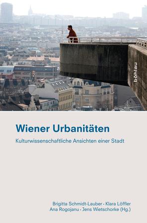 Wiener Urbanitäten von Ionescu,  Ana, Löffler,  Klara, Schmidt-Lauber,  Brigitta, Wietschorke,  Jens
