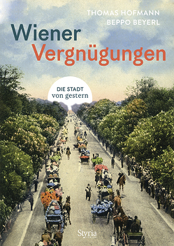 Wiener Vergnügungen von Beyerl,  Beppo, Hofmann,  Thomas