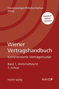 Wiener Vertragshandbuch. Kommentierte Vertragsmuster von Hausmaninger,  Christian, Petsche,  Alexander, Vartian,  Claudine
