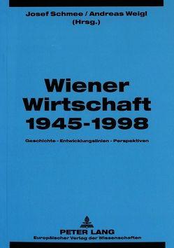 Wiener Wirtschaft 1945-1998 von Schmee,  Josef, Weigl,  Andreas