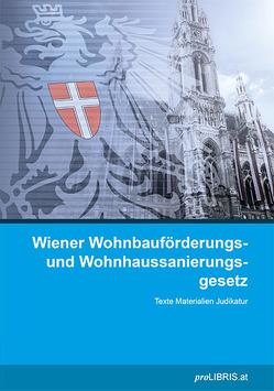 Wiener Wohnbauförderungs- und Wohnhaussanierungsgesetz von proLIBRIS VerlagsgesmbH