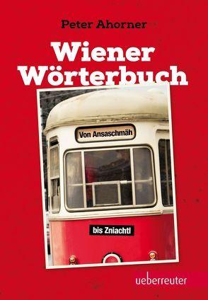 Wiener Wörterbuch von Ahorner,  Peter