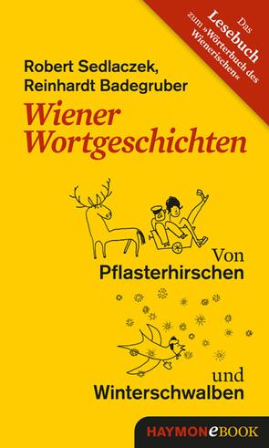 Wiener Wortgeschichten von Badegruber,  Reinhardt, Becker,  Reinhilde, Sedlaczek,  Robert