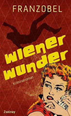 Wiener Wunder von Franzobel