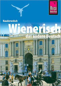 Wienerisch – Das andere Deutsch von Beyerl,  Beppo, Dr. Jatzek,  Gerald, Hirtner,  Klaus